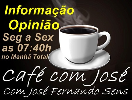 Acompanhe o comentário de José Fernando no CAFÉ COM JOSÉ desta quarta-feira