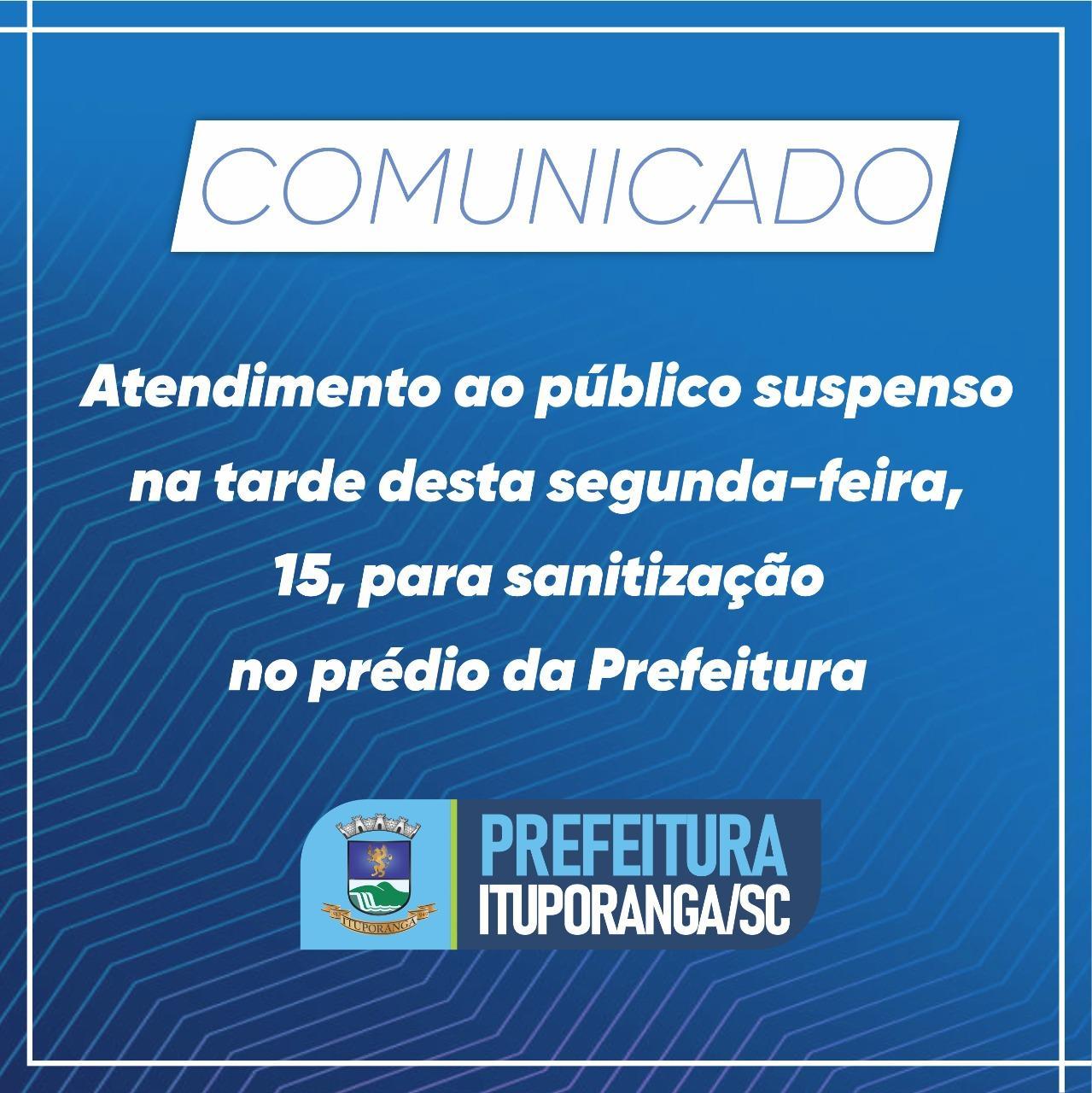Expediente da prefeitura de Ituporanga estará suspenso para sanitização na tarde de hoje
