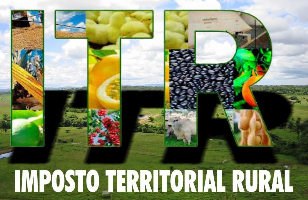 Proprietários de imóveis rurais têm até esta sexta para fazer a declaração do Imposto Territorial Rural – ITR