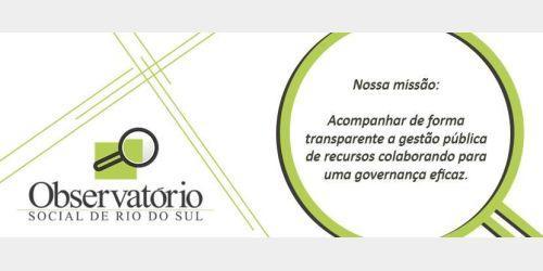 Observatório Social fiscaliza poderes executivo e legislativo em Rio do Sul